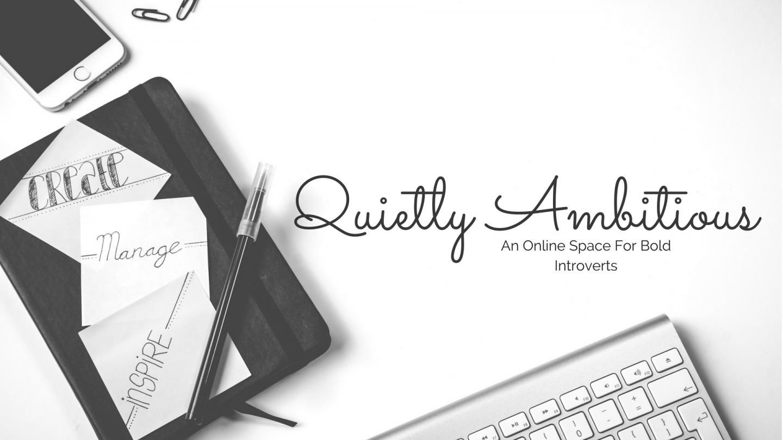 Quietly Ambitious